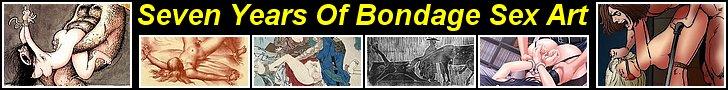 Bondage Blog Post: Seven Years Of Bondage Sex Art