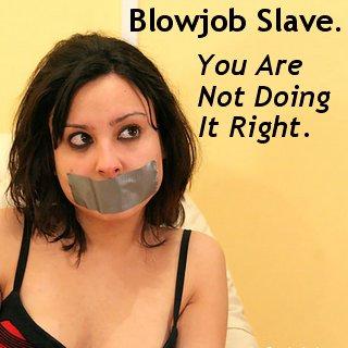 blowjob slavegirl is not doing it right